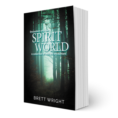 Encounters withthe Spirit World by author Brett Wright